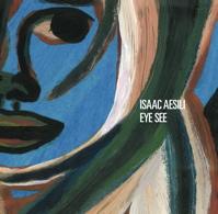 Isaac Aesili – Eye See